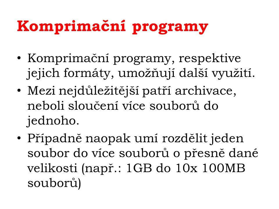 Komprimační programy Komprimační programy, respektive jejich formáty, umožňují další využití.