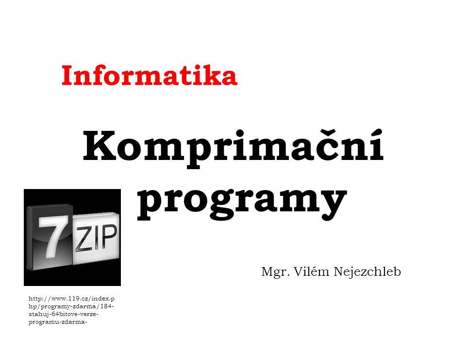 Informatika Komprimační programy Mgr.