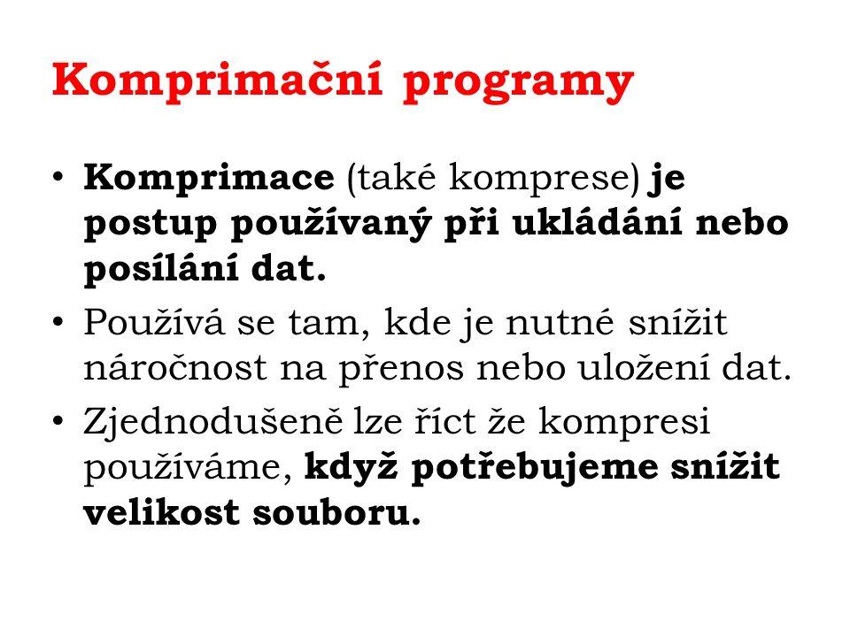 Komprimační programy Komprimace (také komprese) je postup používaný při ukládání nebo posílání dat.