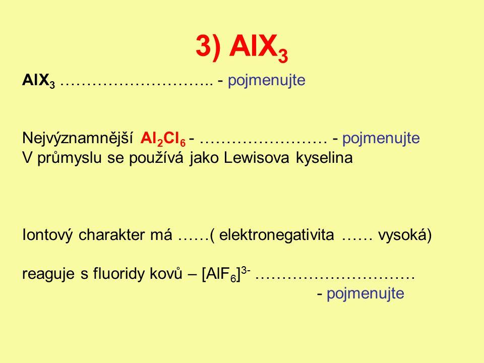 3) AlX 3 AlX 3 ………………………..