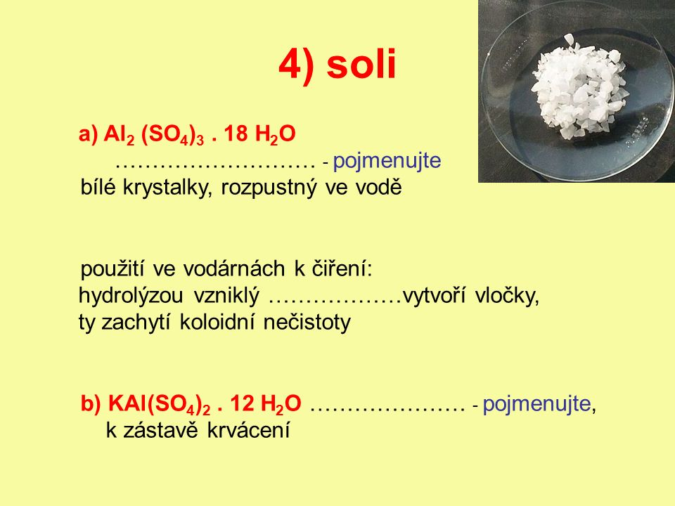4) soli a) Al 2 (SO 4 ) 3.