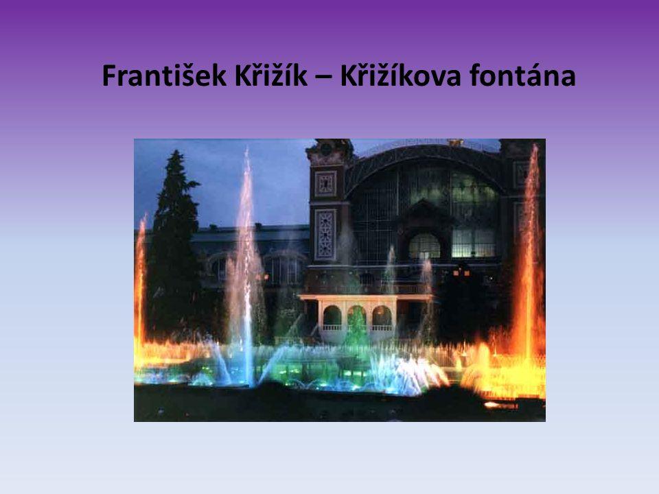 na výstavišti vybudoval světelnou fontánu, která mu přinesla mnoho slávy a popularity. František Křižík – Křižíkova fontána