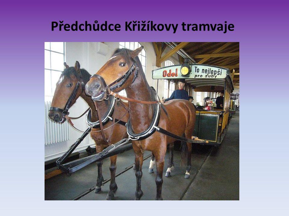 Předchůdce Křižíkovy tramvaje