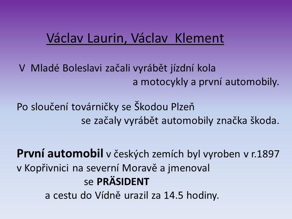 Václav Laurin, Václav Klement V Mladé Boleslavi začali vyrábět jízdní kola a motocykly a první automobily. Po sloučení továrničky se Škodou Plzeň se z