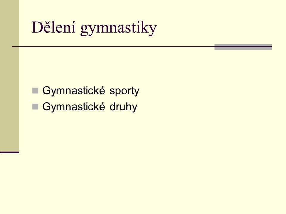 Dělení gymnastiky Gymnastické sporty Gymnastické druhy