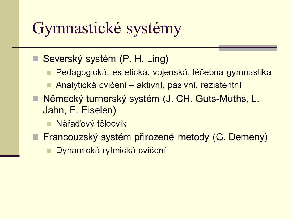 Gymnastické systémy Severský systém (P. H.