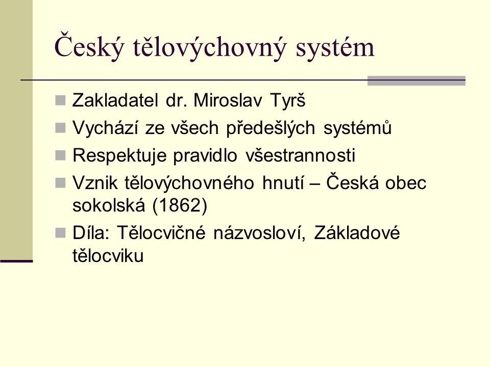 Český tělovýchovný systém Zakladatel dr.