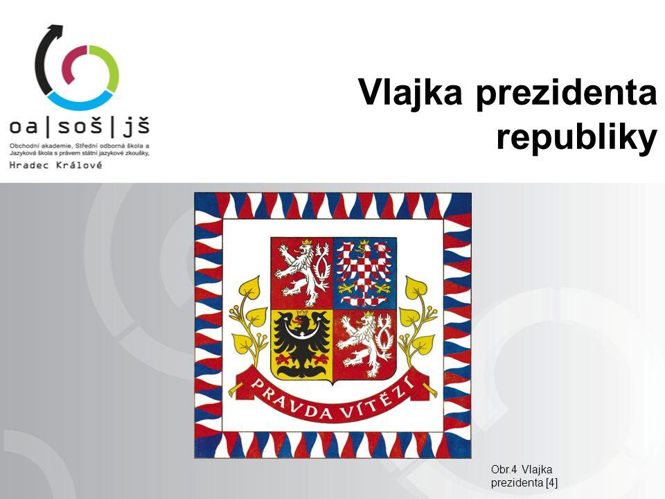 Vlajka prezidenta republiky Obr.4 Vlajka prezidenta [4]