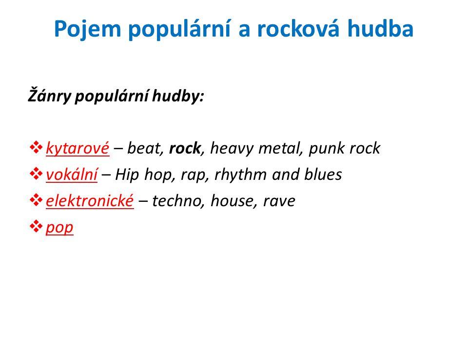 Pojem populární a rocková hudba Obrázky: Dostupné na Google na www:.http://guitaristguitarist.com/types_of_guitar.html.http://www.hudebni-bazar.cz/baskytara-ibanez-sr-400-k-base- popruh-zdarma.http://dimavery.blog.cz/.http://www.cmias.cz/hudebni-nastroje/klavesy- keyboardy/studentske/psr-e213-yamaha.html.http://www.muzikus.cz/pro-muzikanty-serialy/Varhany-Pastorale- aneb-jak-cesky-Hammond-na-svet-prisel~27~srpen~2007/.http://cs.wikipedia.org/wiki/Soubor:Micromoog.jpg