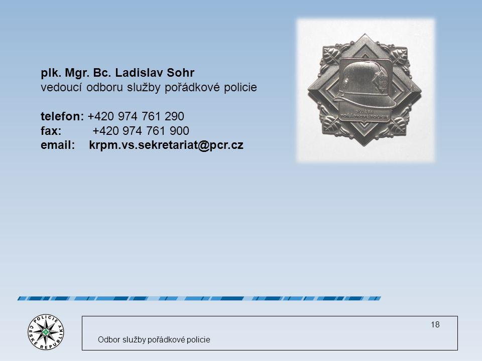 Odbor služby pořádkové policie 18 plk. Mgr. Bc.