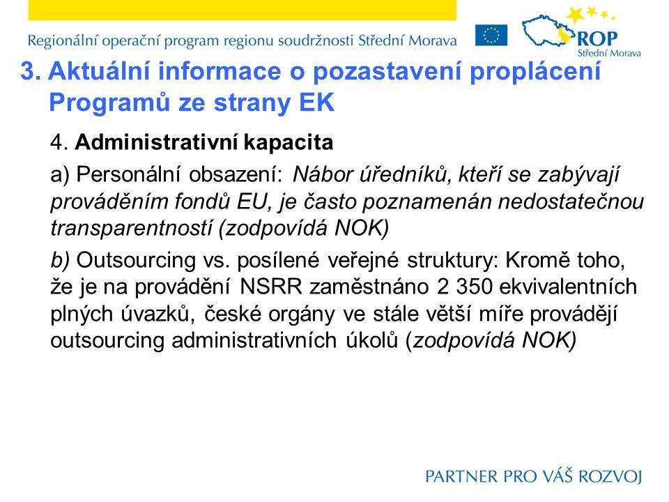 4. Administrativní kapacita a) Personální obsazení: Nábor úředníků, kteří se zabývají prováděním fondů EU, je často poznamenán nedostatečnou transpare