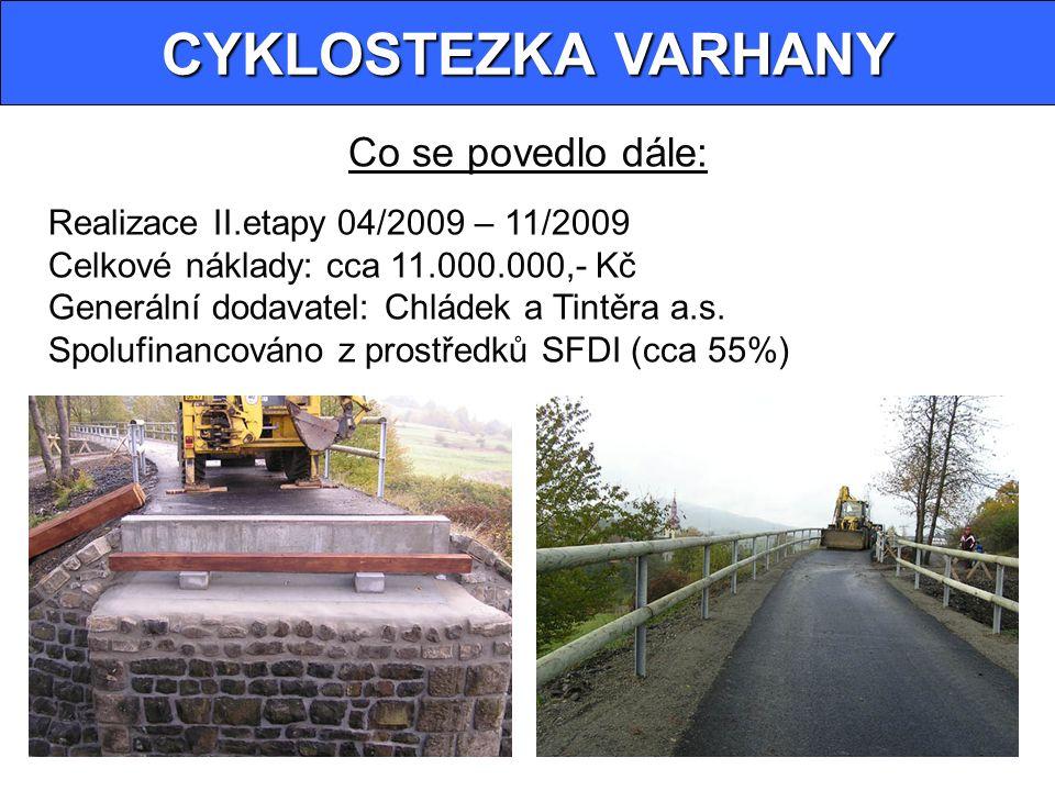 Co se povedlo dále: Realizace II.etapy 04/2009 – 11/2009 Celkové náklady: cca 11.000.000,- Kč Generální dodavatel: Chládek a Tintěra a.s.