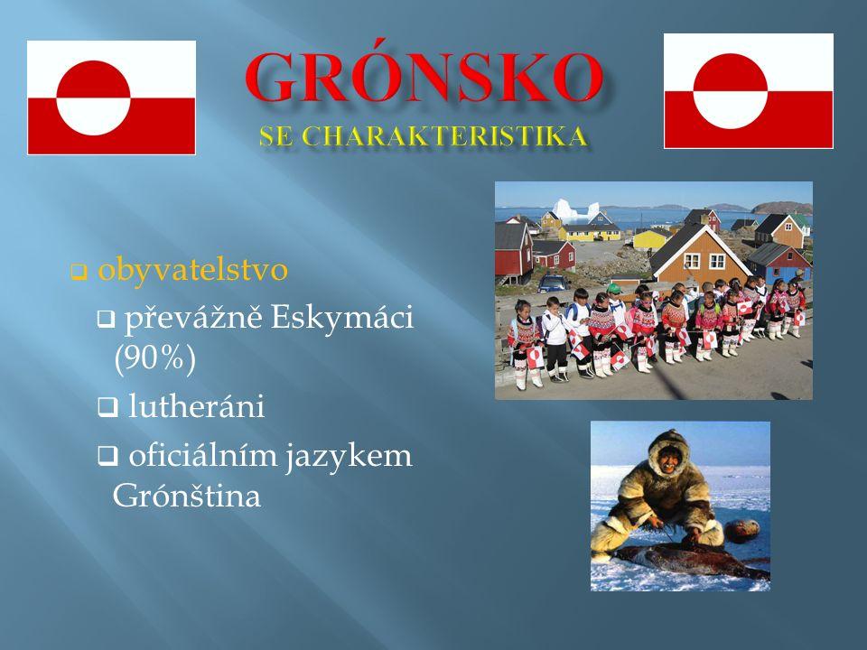  obyvatelstvo  převážně Eskymáci (90%)  lutheráni  oficiálním jazykem Grónština