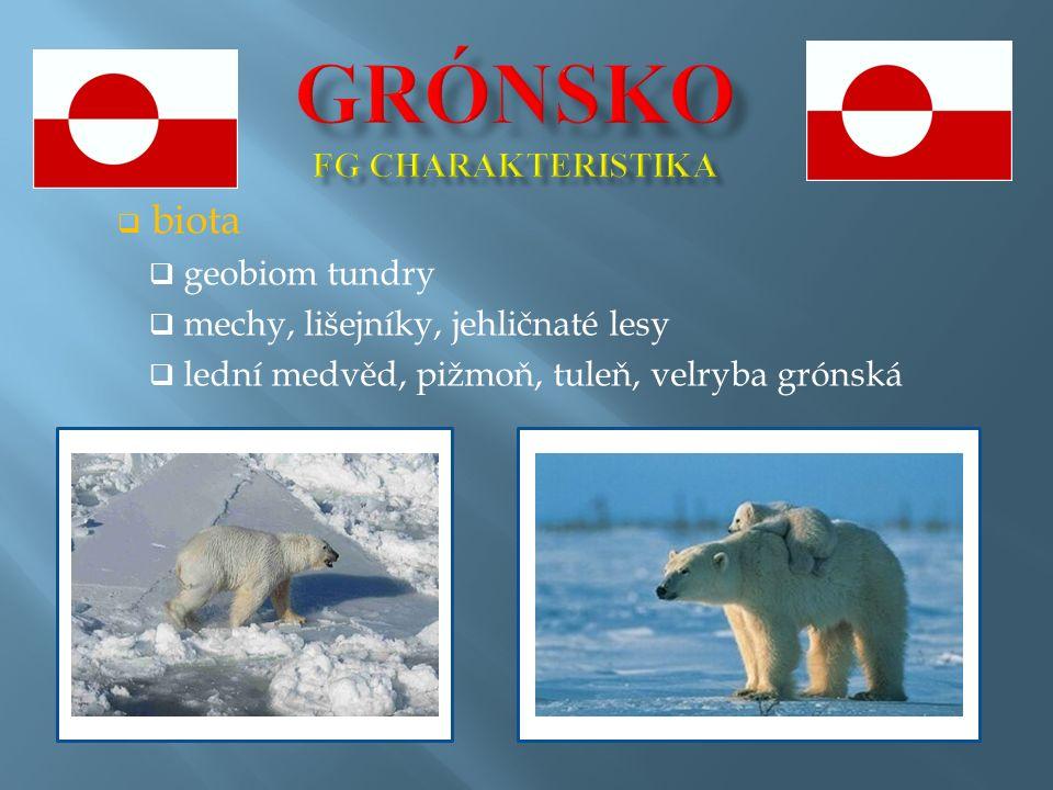  biota  geobiom tundry  mechy, lišejníky, jehličnaté lesy  lední medvěd, pižmoň, tuleň, velryba grónská