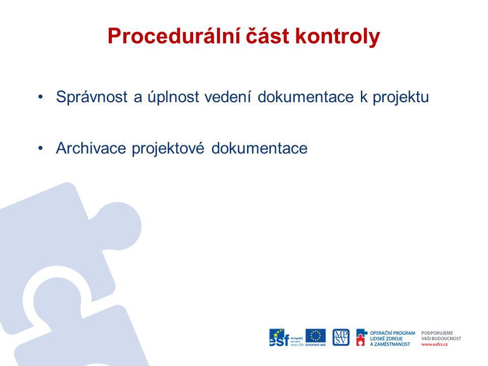 Procedurální část kontroly Správnost a úplnost vedení dokumentace k projektu Archivace projektové dokumentace
