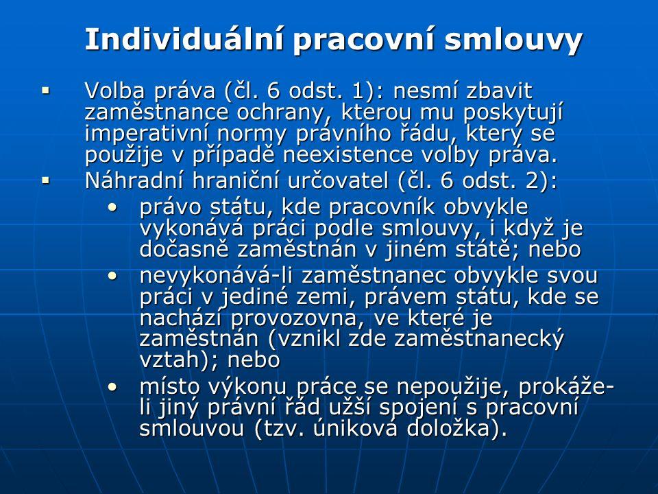 Individuální pracovní smlouvy  Volba práva (čl. 6 odst.