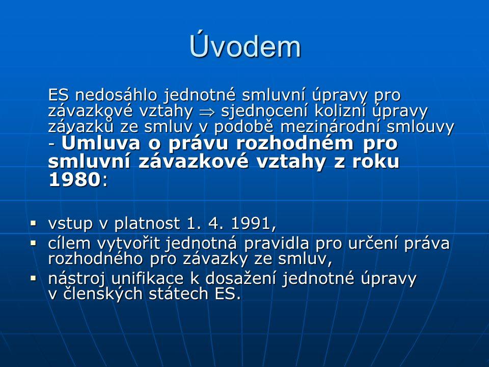 ČR podepsala Římskou úmluvu v dubnu 2005  stranou Úmluvy od 1.