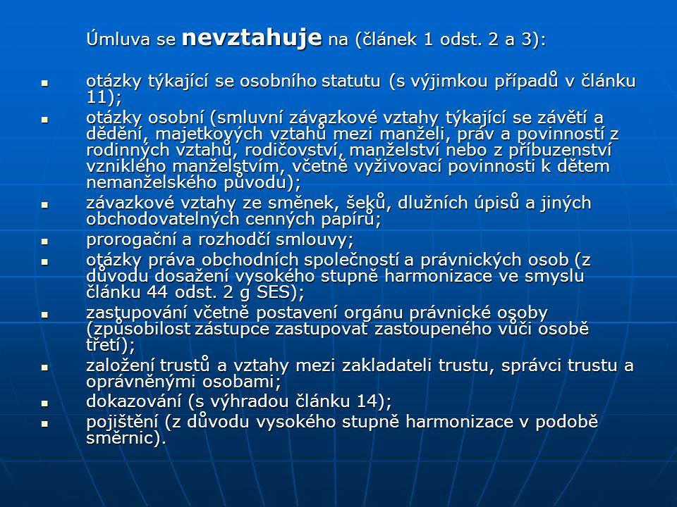 Úmluva se nevztahuje na (článek 1 odst. 2 a 3): otázky týkající se osobního statutu (s výjimkou případů v článku 11); otázky týkající se osobního stat