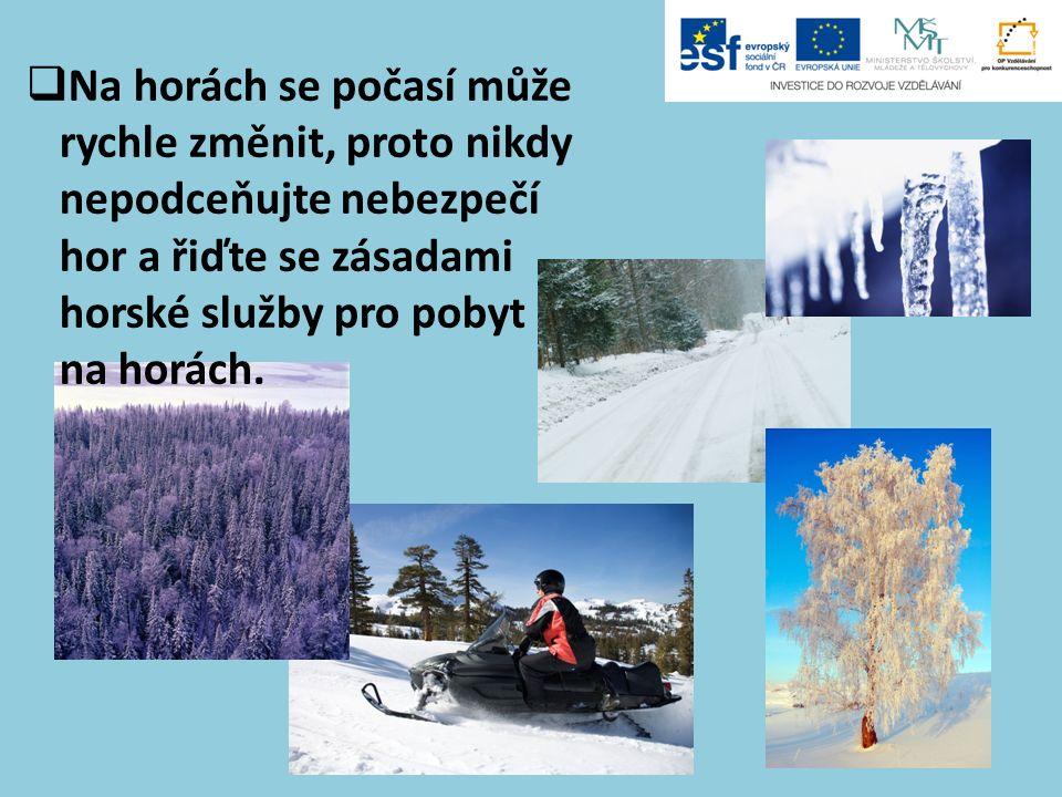  Na horách se počasí může rychle změnit, proto nikdy nepodceňujte nebezpečí hor a řiďte se zásadami horské služby pro pobyt na horách.