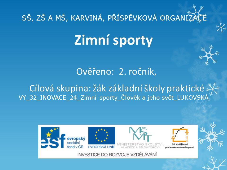 SŠ, ZŠ A MŠ, KARVINÁ, PŘÍSPĚVKOVÁ ORGANIZACE Zimní sporty Ověřeno: 2.
