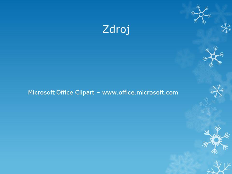 Zdroj Microsoft Office Clipart – www.office.microsoft.com