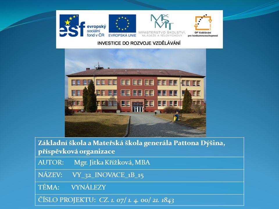 Základní škola a Mateřská škola generála Pattona Dýšina, příspěvková organizace AUTOR: Mgr.