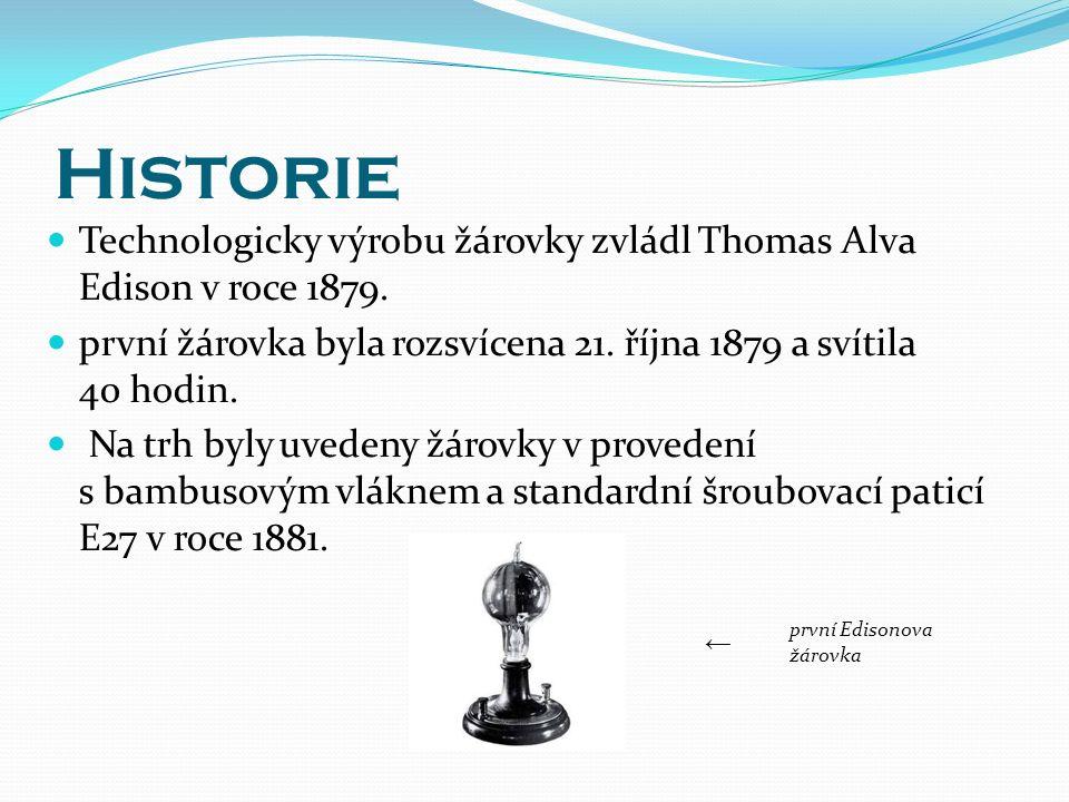 Historie Technologicky výrobu žárovky zvládl Thomas Alva Edison v roce 1879.