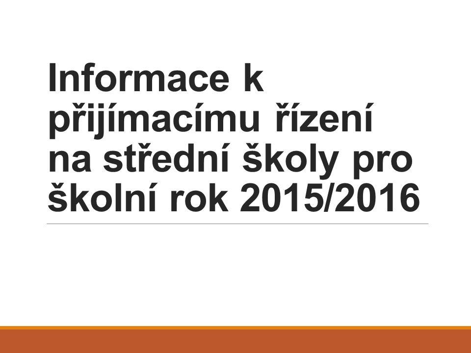 Informace k přijímacímu řízení na střední školy pro školní rok 2015/2016