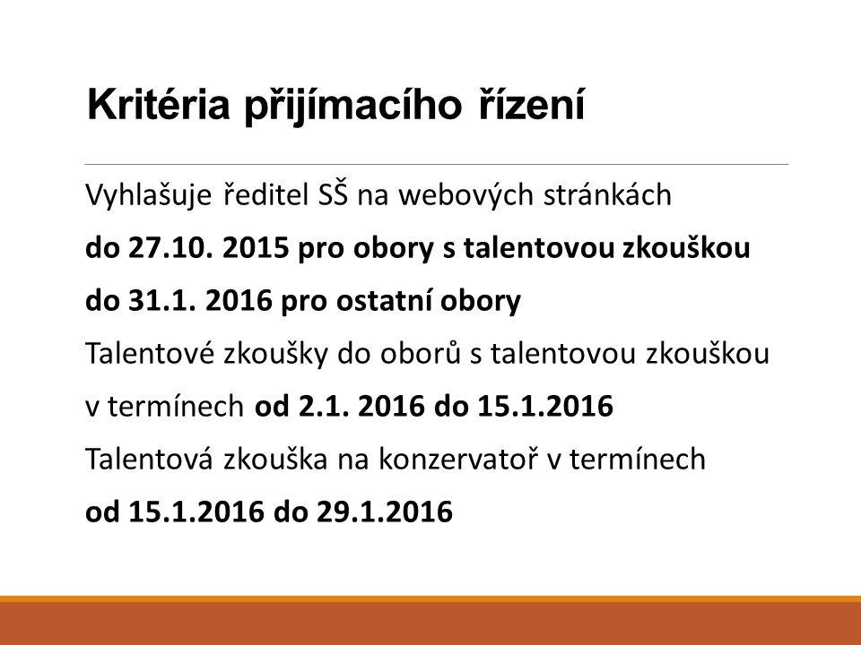 Kritéria přijímacího řízení Vyhlašuje ředitel SŠ na webových stránkách do 27.10.