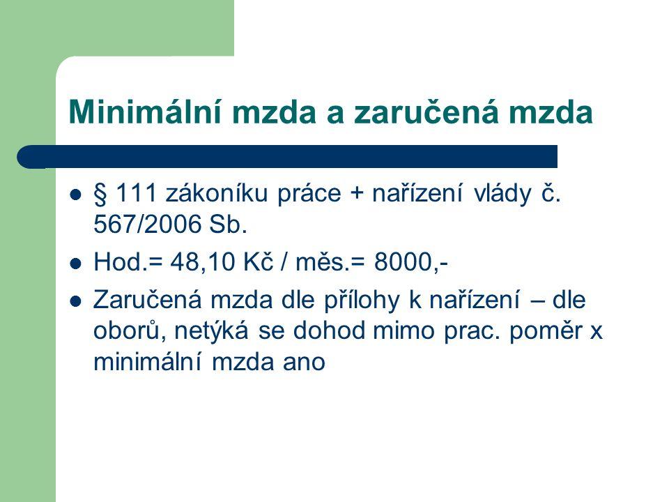Minimální mzda a zaručená mzda § 111 zákoníku práce + nařízení vlády č.