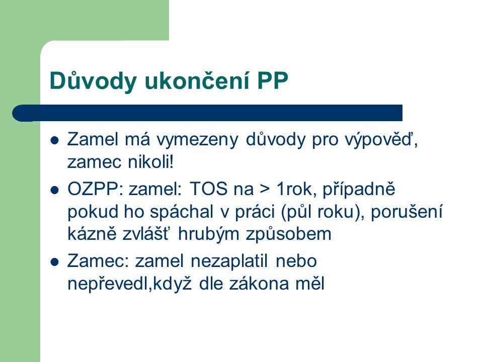 Důvody ukončení PP Zamel má vymezeny důvody pro výpověď, zamec nikoli.