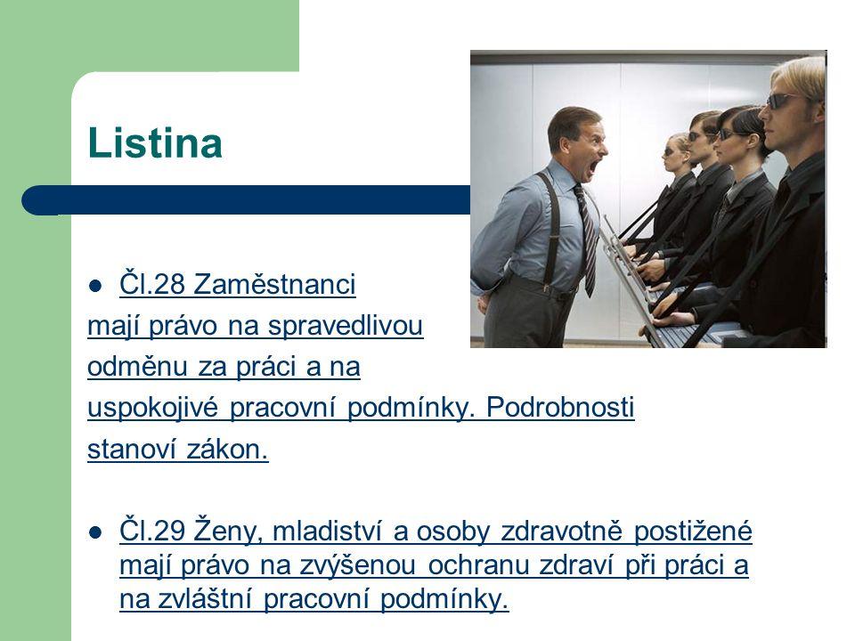 Ukončení PP Uplynutí doby Smrt zaměstnance Dohoda Výpověď (x zákaz výpovědi v ochranné době x neplatí pro organizační změny..) Zrušení ve zkušební době - diskriminace Okamžité zrušení PP