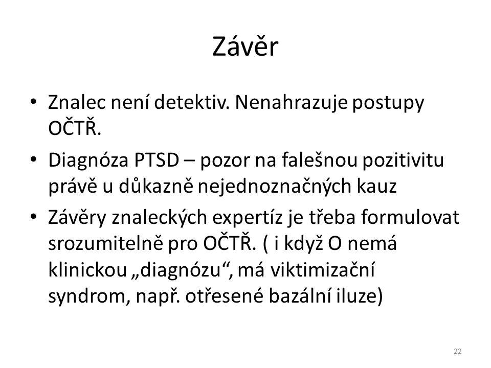 Závěr Znalec není detektiv. Nenahrazuje postupy OČTŘ.