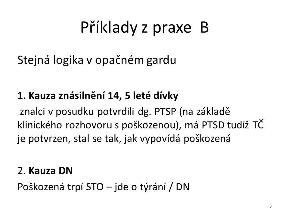 Příklady z praxe B Stejná logika v opačném gardu 1.
