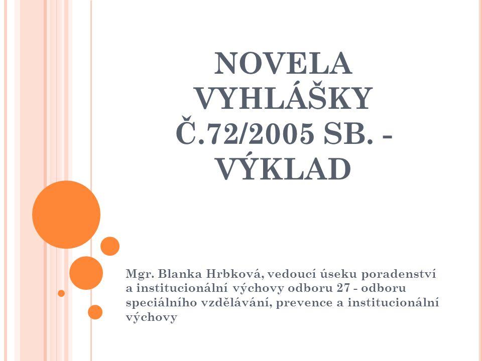 NOVELA VYHLÁŠKY Č.72/2005 SB. - VÝKLAD Mgr.
