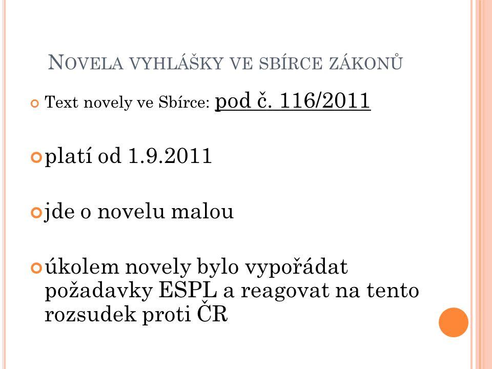 N OVELA VYHLÁŠKY VE SBÍRCE ZÁKONŮ Text novely ve Sbírce: pod č.