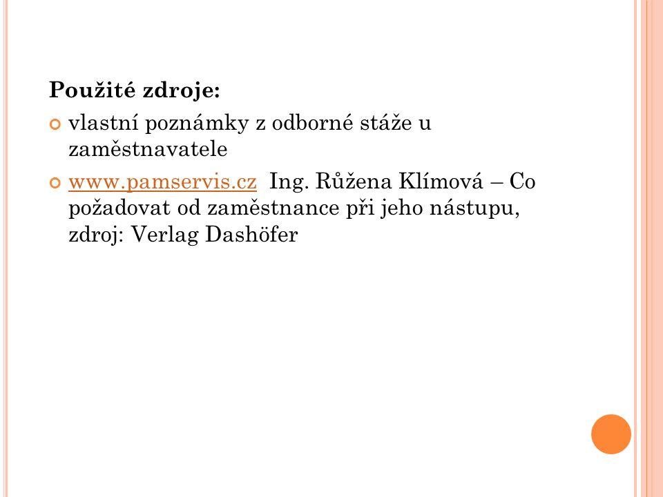 Použité zdroje: vlastní poznámky z odborné stáže u zaměstnavatele www.pamservis.czwww.pamservis.cz Ing.