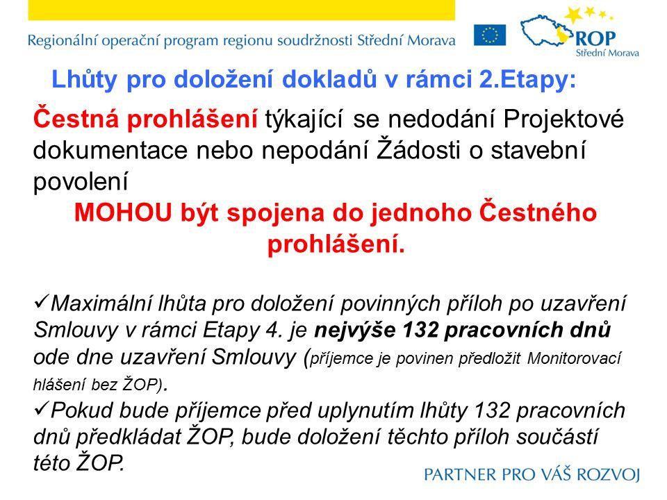 Čestná prohlášení týkající se nedodání Projektové dokumentace nebo nepodání Žádosti o stavební povolení MOHOU být spojena do jednoho Čestného prohlášení.