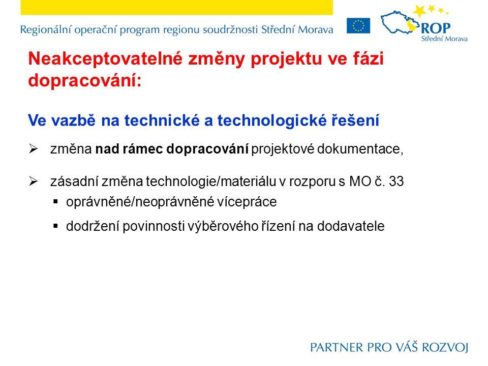 Ve vazbě na technické a technologické řešení  změna nad rámec dopracování projektové dokumentace,  zásadní změna technologie/materiálu v rozporu s MO č.
