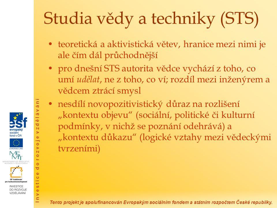 Tento projekt je spolufinancován Evropským sociálním fondem a státním rozpočtem České republiky. I n v e s t i c e d o r o z v o j e v z d ě l á v á n