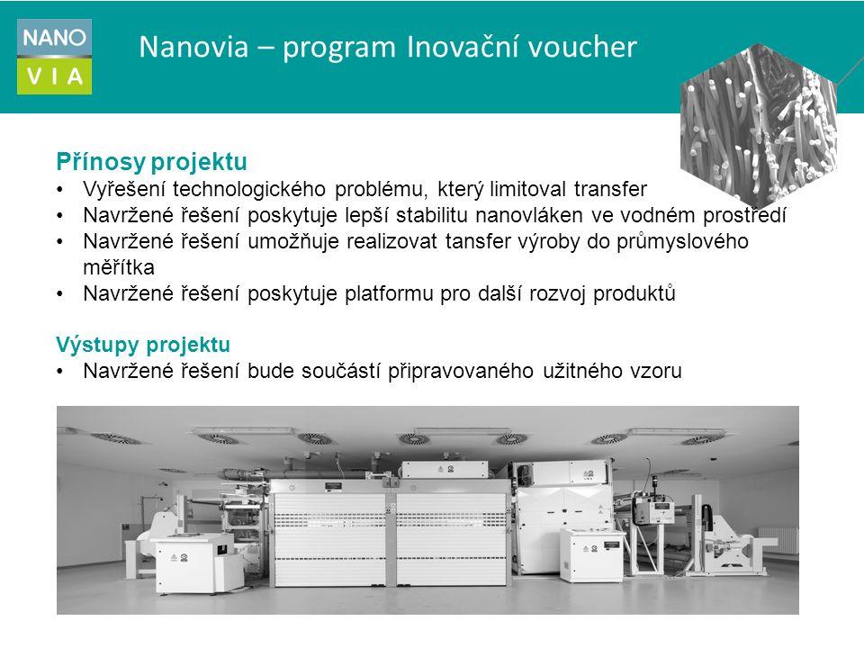 Nanovia – program Inovační voucher Přínosy projektu Vyřešení technologického problému, který limitoval transfer Navržené řešení poskytuje lepší stabil