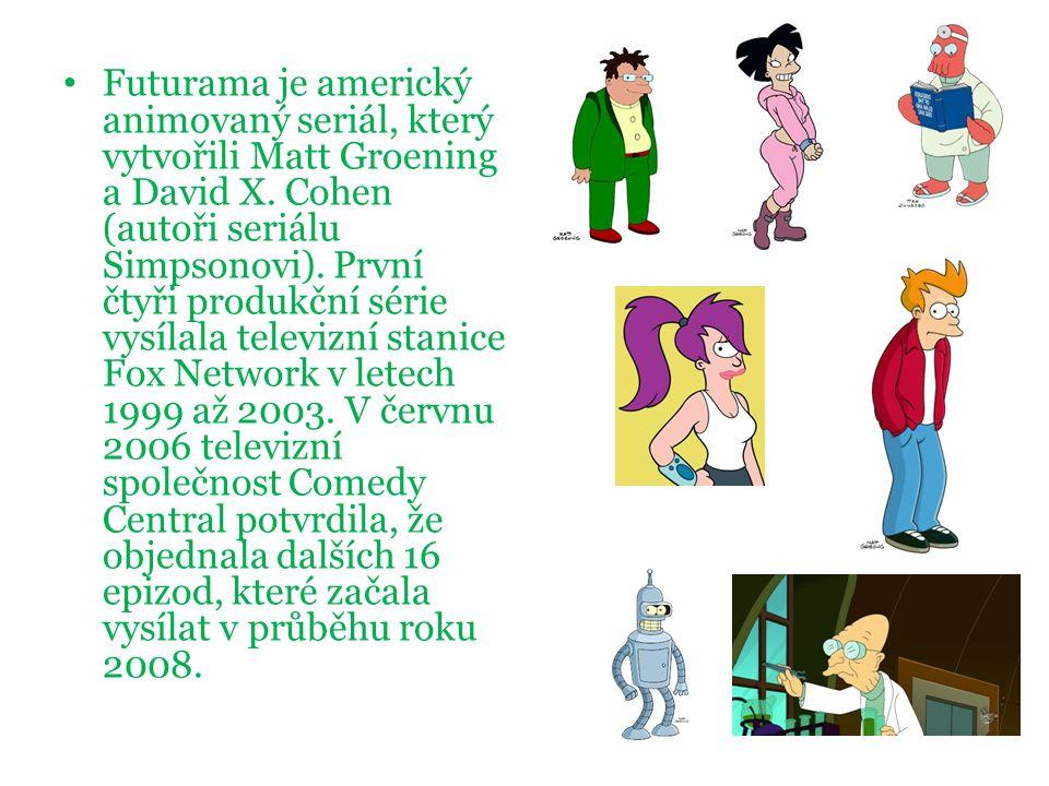 Futurama je americký animovaný seriál, který vytvořili Matt Groening a David X. Cohen (autoři seriálu Simpsonovi). První čtyři produkční série vysílal