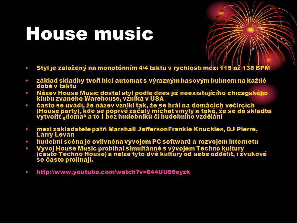"""House music Styl je založený na monotónním 4/4 taktu v rychlosti mezi 115 až 135 BPM základ skladby tvoří bicí automat s výrazným basovým bubnem na každé době v taktu Název House Music dostal styl podle dnes již neexistujícího chicagského klubu zvaného Warehouse, vzniká v USA často se uvádí, že název vznikl tak, že se hrál na domácích večírcích (House party), kde se poprvé začaly míchat vinyly a také, že se dá skladba vytvořit """"doma a to i bez hudebníků či hudebního vzdělání mezi zakladatele patří Marshall JeffersonFrankie Knuckles, DJ Pierre, Larry Levan hudební scéna je ovlivněna vývojem PC softwarů a rozvojem internetu Vývoj House Music probíhal simultánně s vývojem Techno kultury (často Techno House) a nelze tyto dvě kultury od sebe oddělit, i zvukově se často prolínají."""