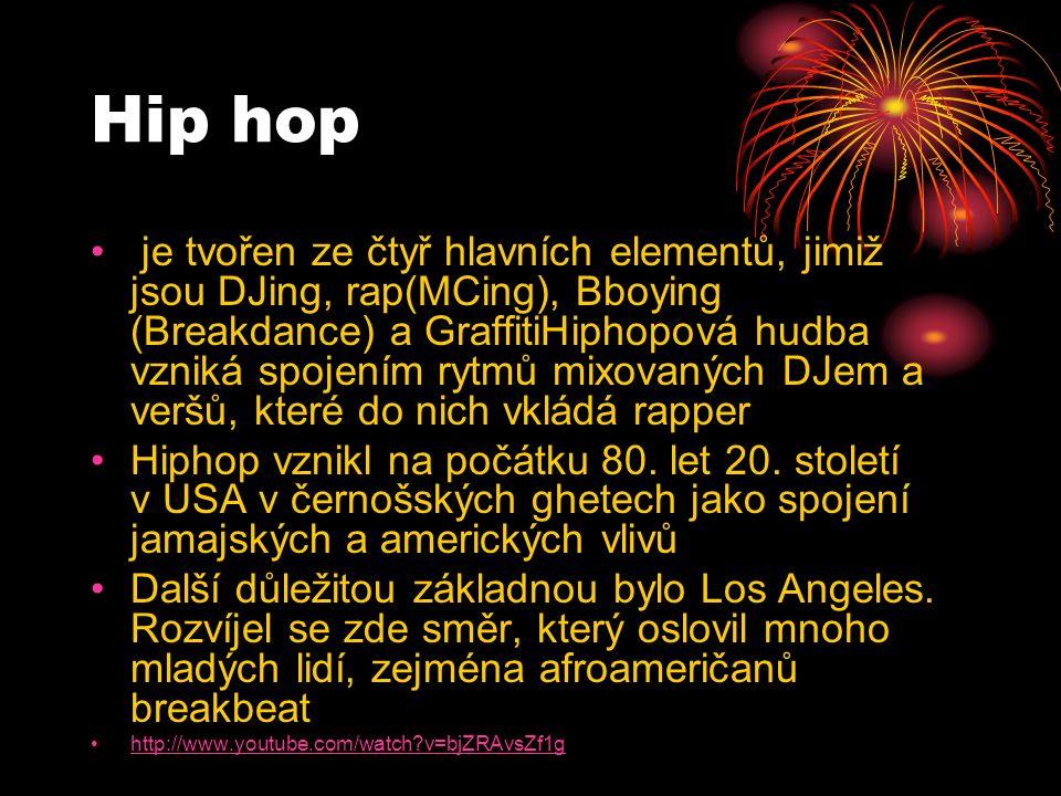 Hip hop je tvořen ze čtyř hlavních elementů, jimiž jsou DJing, rap(MCing), Bboying (Breakdance) a GraffitiHiphopová hudba vzniká spojením rytmů mixovaných DJem a veršů, které do nich vkládá rapper Hiphop vznikl na počátku 80.