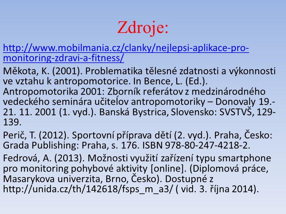 Zdroje: http://www.mobilmania.cz/clanky/nejlepsi-aplikace-pro- monitoring-zdravi-a-fitness/ Měkota, K.