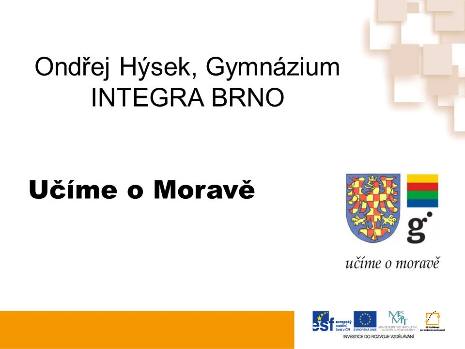 Ondřej Hýsek, Gymnázium INTEGRA BRNO Učíme o Moravě