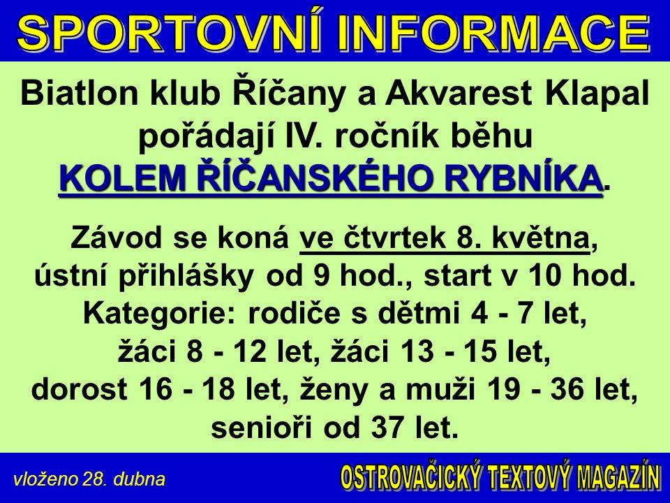 vloženo 28. dubna KOLEM ŘÍČANSKÉHO RYBNÍKA Biatlon klub Říčany a Akvarest Klapal pořádají IV.