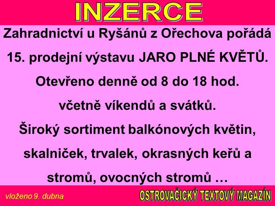 vloženo 9. dubna Zahradnictví u Ryšánů z Ořechova pořádá 15.
