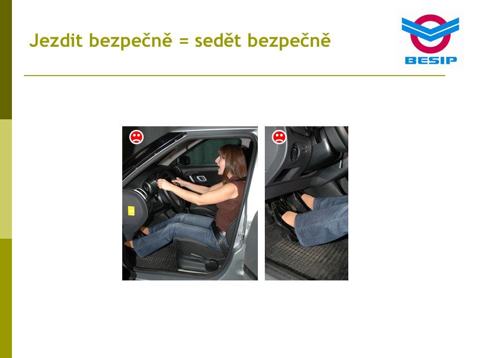 Jezdit bezpečně = sedět bezpečně