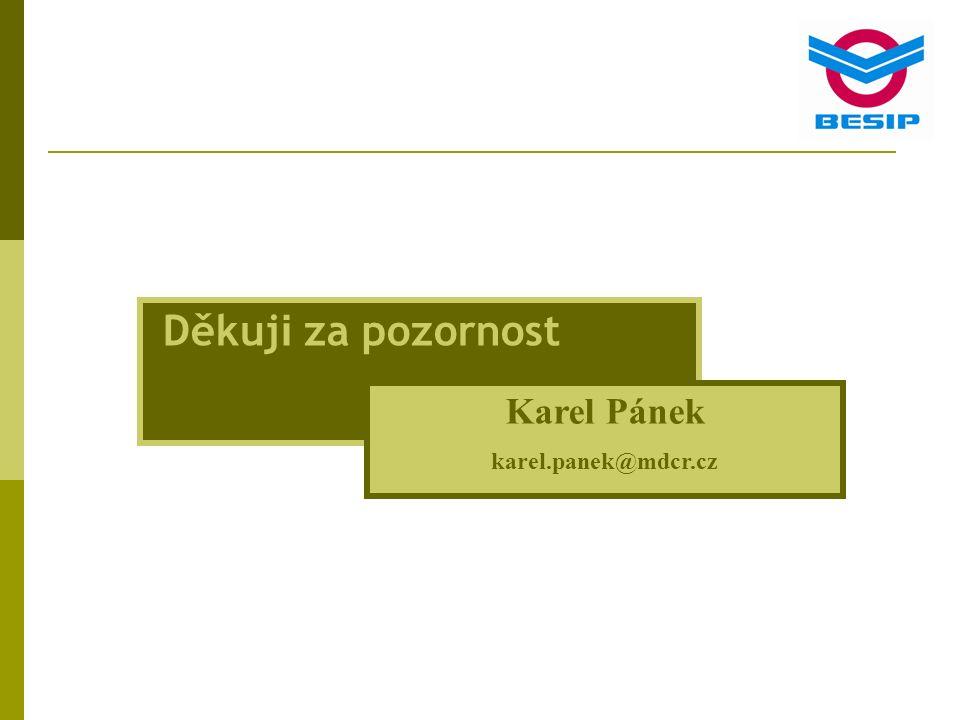 Děkuj i za pozornost Karel Pánek karel.panek@mdcr.cz